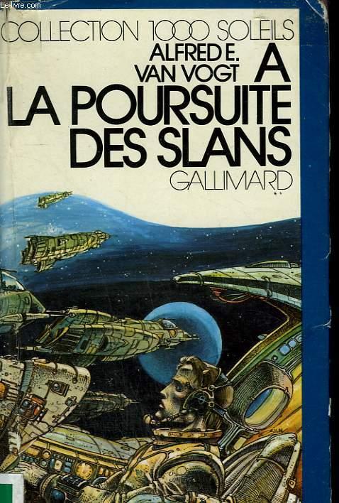 LES CLASSIQUES DE LA SCIENCE - FICTION. A LA POURSUITE DES SLANS. COLLECTION : 1 000 SOLEILS.