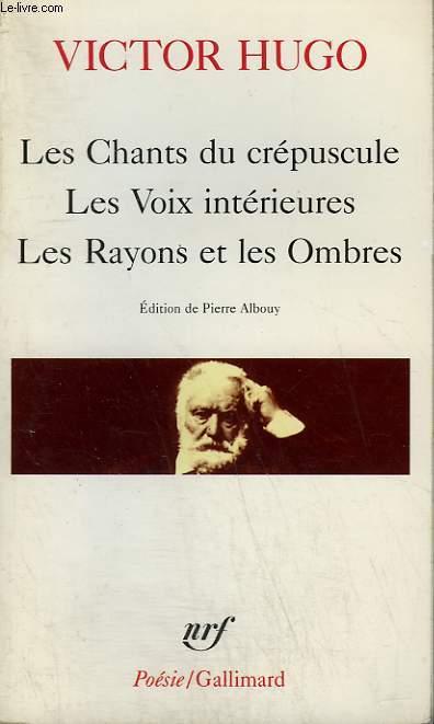 LES CHANTS DU CREPUSCULE, LES VOIX INTERIEURES, LES RAYONS ET LES OMBRES. COLLECTION : POESIE.
