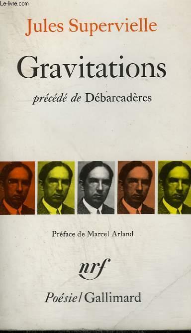 GRAVITATIONS PRECEDE DE DEBARCADERES. COLLECTION : POESIE.
