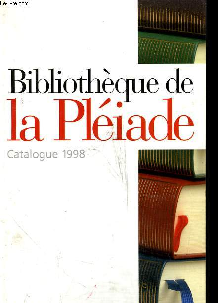 CATALOGUE 1998. BIBLIOTHEQUE DE LA PLEIADE.