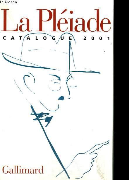 CATALOGUE 2001. BIBLIOTHEQUE DE LA PLEIADE.