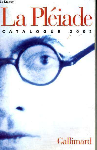 CATALOGUE 2002. BIBLIOTHEQUE DE LA PLEIADE.
