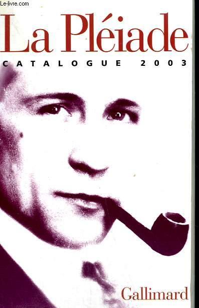 CATALOGUE 2003. BIBLIOTHEQUE DE LA PLEIADE.