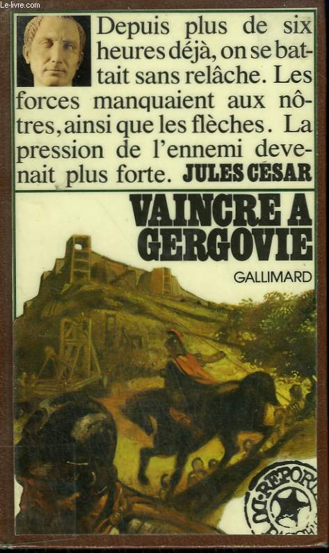 VAINCRE A GERGOVIE. COLLECTION : REPORTERS DU PASSE.