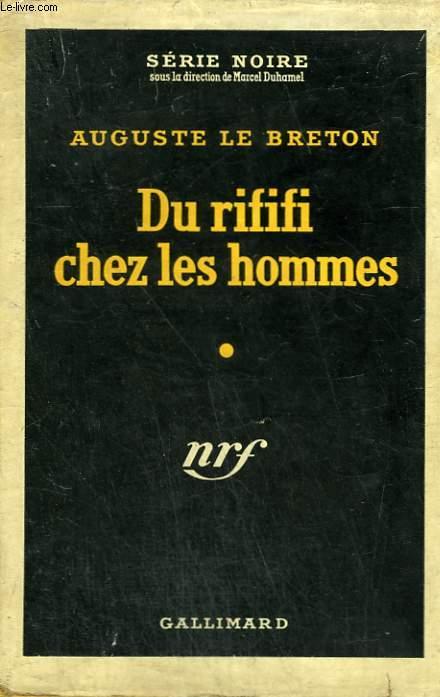 DU RIFIFI CHEZ LES HOMMES. COLLECTION : SERIE NOIRE AVEC JAQUETTE N° 185
