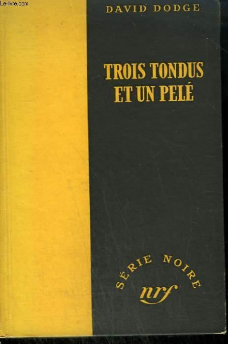 TROIS TONDUS ET UN PELE. ( SHEAR THE BLACK SHEEP). COLLECTION : SERIE NOIRE SANS JAQUETTE N° 51