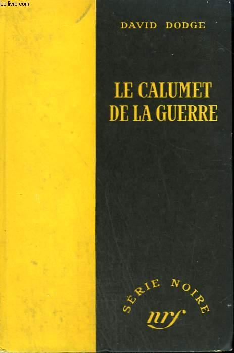 LE CALUMET DE LA GUERRE. ( IT AIN'T HAY). COLLECTION : SERIE NOIRE SANS JAQUETTE N° 150