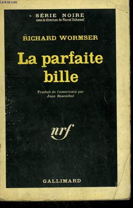LA PARFAITE BILLE. COLLECTION : SERIE NOIRE N° 782