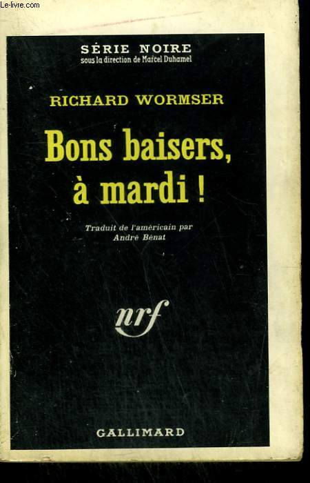 BONS BAISERS, A MARDI ! COLLECTION : SERIE NOIRE N° 796