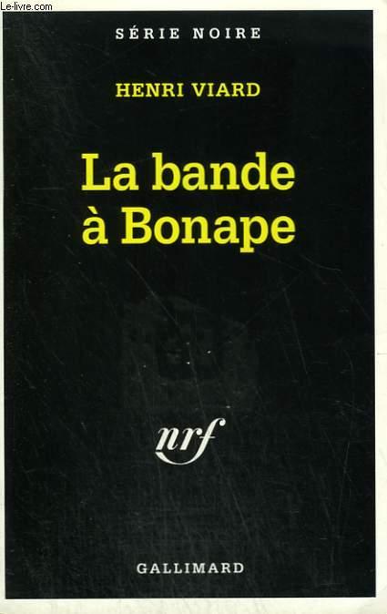 LA BANDE A BONAPE. COLLECTION : SERIE NOIRE N° 1252