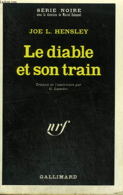 LE DIABLE ET SON TRAIN. COLLECTION : SERIE NOIRE N° 1374