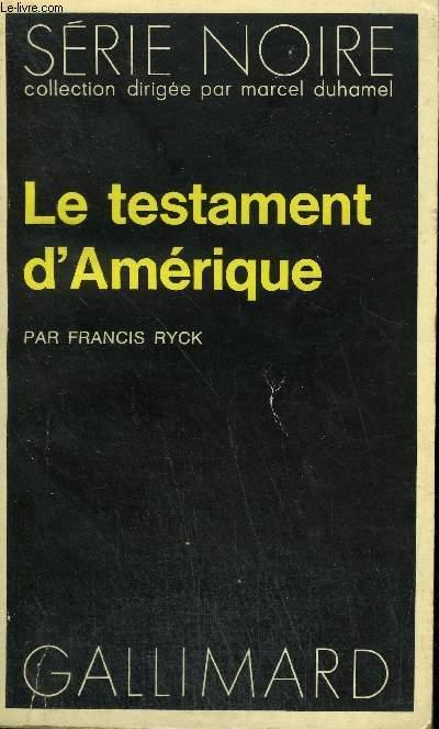 COLLECTION : SERIE NOIRE N° 1689 LE TESTAMENT D'AMERIQUE