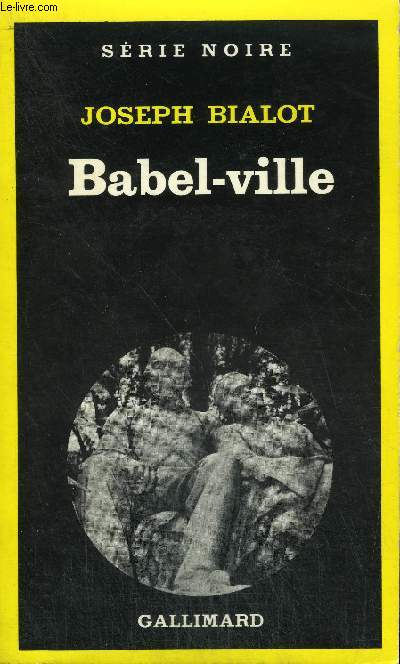 COLLECTION : SERIE NOIRE N° 1745 BABEL-VILLE