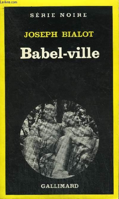 COLLECTION : SERIE NOIRE N° 1745 BABEL-VILLE