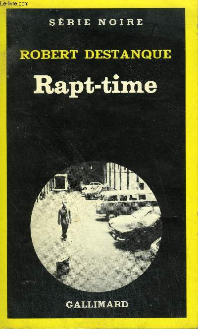 COLLECTION : SERIE NOIRE N° 1788 RAPT-TIME