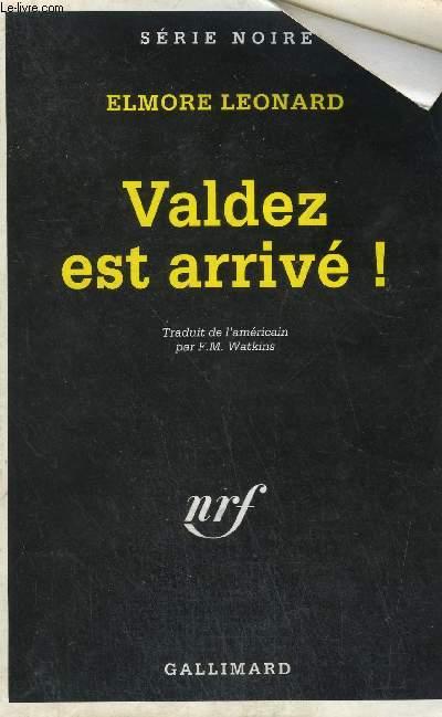 COLLECTION : SERIE NOIRE N°  2296. VALDEZ EST ARRIVE.