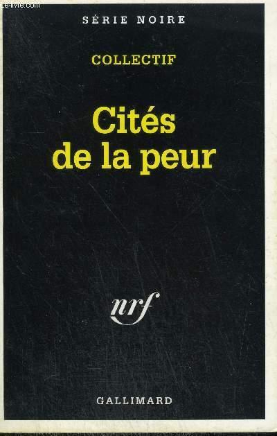 COLLECTION : SERIE NOIRE N°   2405. CITES DE LA PEUR.
