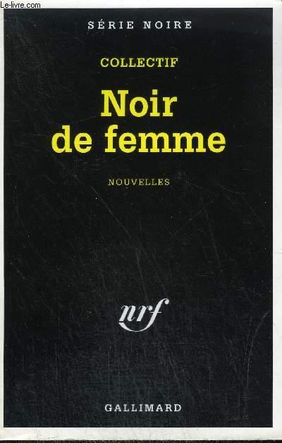 COLLECTION : SERIE NOIRE . NOIR DE FEMME.