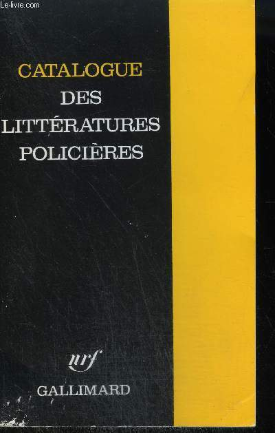 COLLECTION : SERIE NOIRE . CATALOGUE DES LITTERATURES POLICIERES.