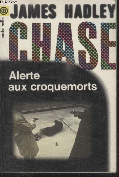 COLLECTION LA POCHE NOIRE. N° 28 ALERTE AUX CROQUEMORTS.