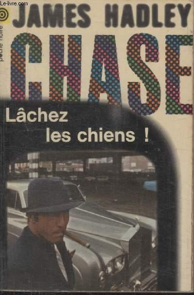 COLLECTION LA POCHE NOIRE. N° 31 LACHEZ LES CHIENS.