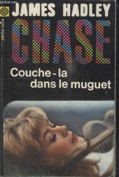 COLLECTION LA POCHE NOIRE. N° 46 COUCHE LA DANS LE MUGUET.