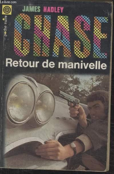 COLLECTION LA POCHE NOIRE. N°64 RETOUR DE MANIVELLE.