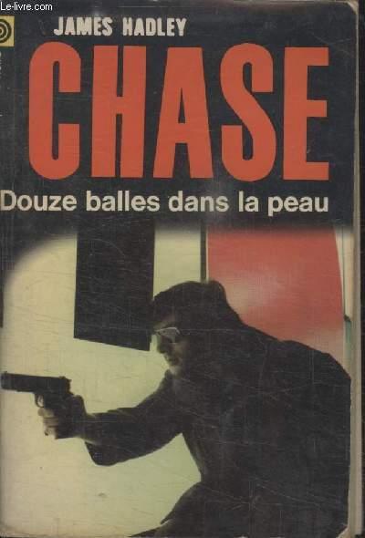 COLLECTION LA POCHE NOIRE. N° 94 DOUZE BALLES DANS LA PEAU.