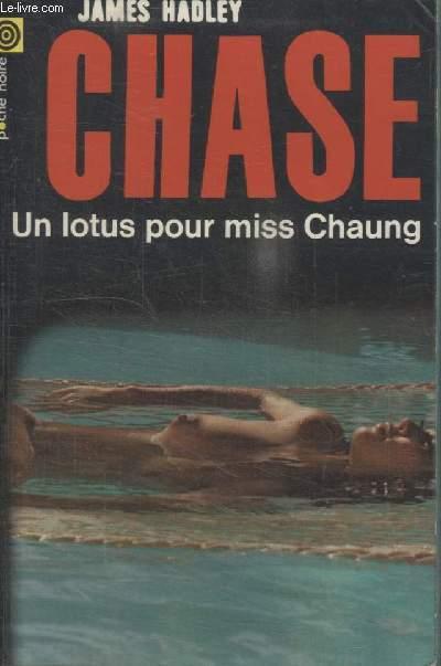 COLLECTION LA POCHE NOIRE. N°  148 UN LOTUS POUR MISS CHAUNG.