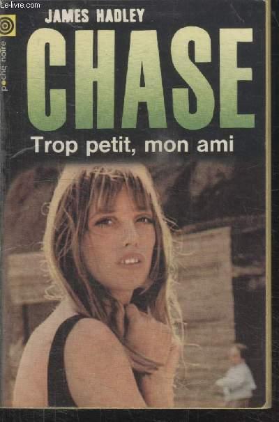 COLLECTION LA POCHE NOIRE. N°  151 TROP PETIT MON AMI.