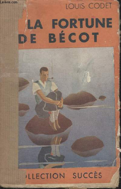 COLLECTION SUCCES. LA FORTUNE DE BECOT.