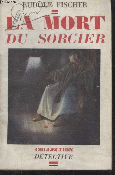 COLLECTION DETECTIVE. LA MORT DU SORCIER.