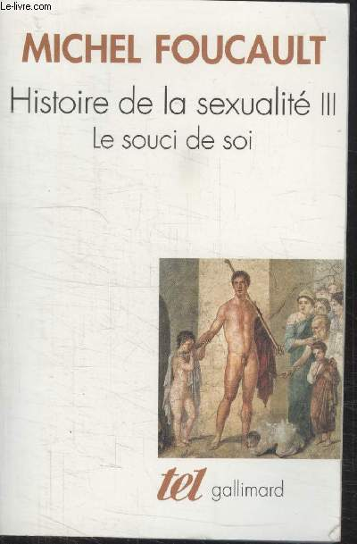 COLLECTION  TEL N° 280. HISTOIRE DE LA SEXUALITE 3.