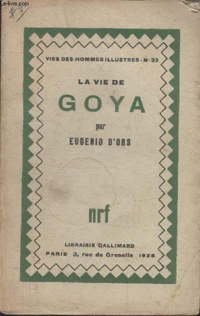 COLLECTION  VIES DES HOMMES ILLUSTRES N°  23. LA VIE DE GOYA.