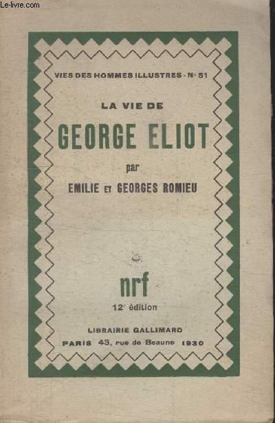 COLLECTION  VIES DES HOMMES ILLUSTRES N°  51. LA VIE DE GEORGE ELIOT.