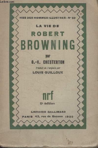COLLECTION  VIES DES HOMMES ILLUSTRES N°  59. LA VIE DE ROBERT BROWNING.
