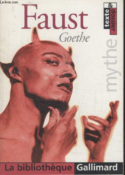 COLLECTION LA BIBLIOTHEQUE GALLIMARD N°  94. FAUST.