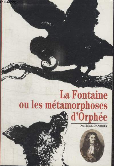 COLLECTION DECOUVERTES GALLIMARD N° 240. LA FONTAINE OU LES METAMORPHOSES DORPHEE.