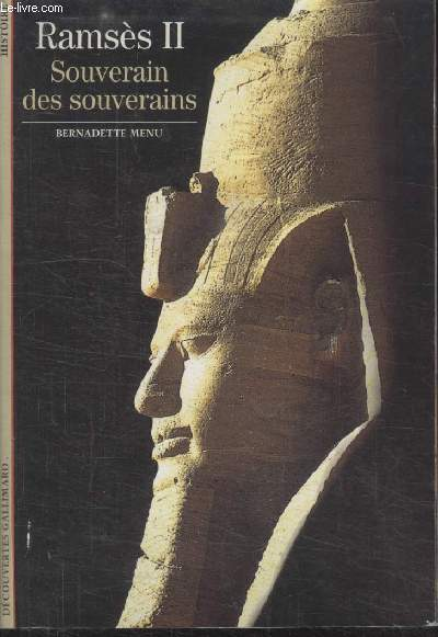 COLLECTION DECOUVERTES GALLIMARD N°  344. RAMSES II. SOUVERAIN DES SOUVERAINS.