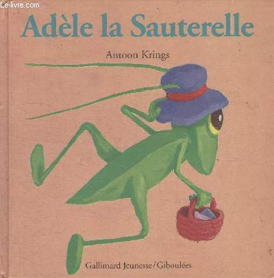 COLLECTION GALLIMARD JEUNESSE. ADELE LA SAUTERELLE.