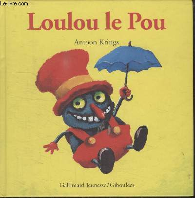 COLLECTION GALLIMARD JEUNESSE. LOULOU LE POU.