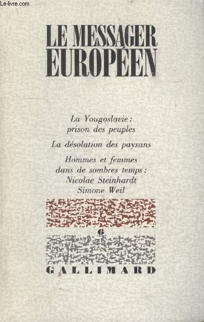 LE MESSAGER EUROPEEN. NOUS AUTRES EUROPEEN/NATION ET DEMOCRATIE/LE GESTE DE PILATE/NOUVELLES DU NEUVIEME PAYS/LA CROATIE/UN PRINTEMPS OCCULTE/LA VERITE DEMANDE TROP A LEUROPE/ENTRETIEN AVEC LARCHITECTE.