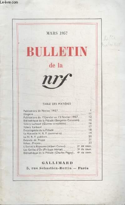BULLETIN MARS 1957 N°113. PUBLICATIONS DE FEVRIER 1957/DIOGENE/PUBLICATIONS DU 15 JANVIER EU 15 FEVRIER 1957/ BIBLIOTHEQUES DE LA PLEIADE/ VALERY LARBAUD/ ENCYCLOPEDIE DE LA PLEIADE/ LA NOUVELLE N.R.F/ LA N.R.F PUBLIERE/ EXTRAITS DE PRESSE.