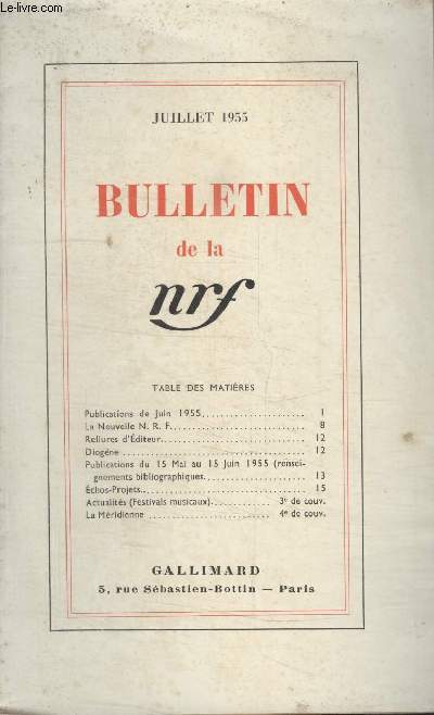 BULLETIN JUILLET 1955 N°31. PUBLICATION DE JUIN 1955/LA NOUVELLE N.R.F/ RELIURE EDITEUR/ DIOGENE/PUBLICATIONS DU 15 MAI AU 15 JUIN 1955/ ECHOS-PROJETS/ ACTUALITES/ LA MERIDIENNE.