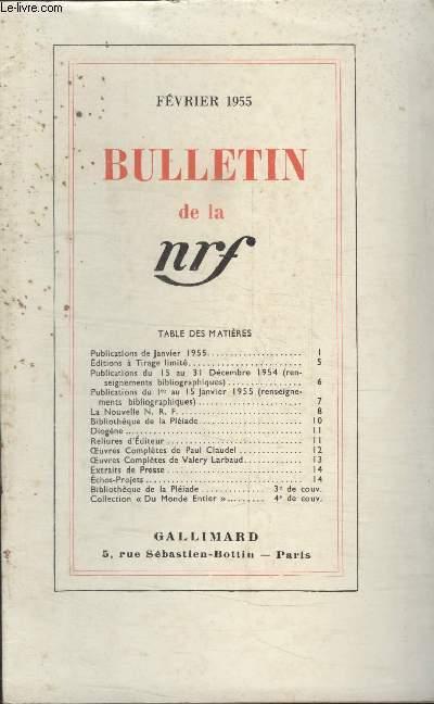 BULLETIN FEVIRER 1955 N°90. PUBLICATIONS DE JANVIER 1955/ EDITIONS A TIRAGE LIMITE/ PUBLICATIONS DU 15 AU 31 DECEMBRE 1954/ PUBLICATIONS DU 1ER AU 15 JANVIER 1955/ LA NOUVELLE N.R.F/ BIBLIOTHEQUE DE LA PLEIADE/ DIOGENE/RELIURES DEDITEUR.