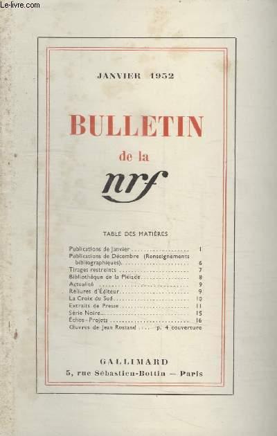 BULLETIN JANVIER 1952 N°54. PUBLICATIONS DE JANVIER/ PUBLICATION DE DECEMBRE/ TIRAGES RESTREINTS/ BIBLIOTHEQUE DE LA PLEIADE/ ACTUALITE/ RELIURES DEDITEUR/ LA CROIX DU SUD/ EXTRAITS DE PRESSE/ SERIE NOIRE/ ECHOS-PROJETS/ OEUVRES DE JEAN ROSTAND.