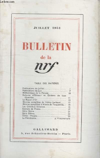 BULLETIN JUILLET 1951 N°49. PUBLICATIONS DE JUILLET/ PUBLICATIONS DE JUIN/ BIBLIOTHEQUE DE LA PLEIADE/ RELIURES DEDITEUR ET EDITIONS DE LUXE ILLUSTREES/ LE RAYON DOR/ OEUVRES COMPLETES DE VALERY LARBAUD/OEUVRES COMPLETES DALEXIS DE TOCQUEVILLE.