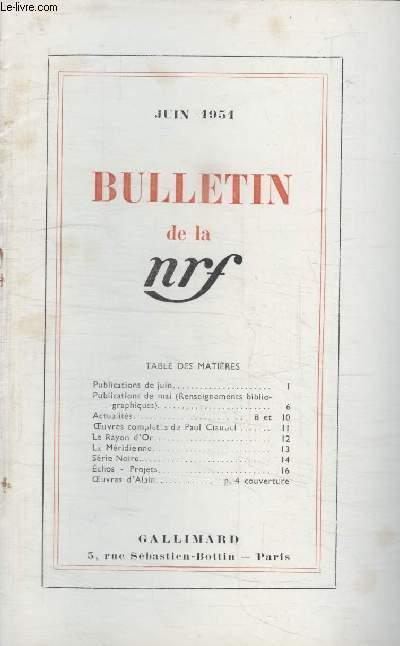 BULLETIN JUIN 1951 N°48. PUBLICATIONS DE JUI/ PUBLICATIONS DE MAI/ ACTUALITES/ OEUVRES COMPLETES DE PAUL CLAUDEL/ LE RAYON DOR/ LA MERIDIENNE/ SERIE NOIRE/ ECHOS-PROJETS/ OEUVRES DALAIN.