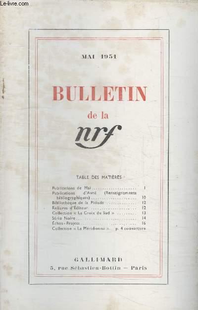 BULLETIN MAI 1951 N°47. PUBLICATIONS DE MAI/ PUBLICATIONS DAVRIL/ BIBLIOTHEQUE DE LA PLEIADE/ RELIURES DEDITEUR/ COLLECTION LA CROIX DU SUD/ SERIE NOIRE/ ECHOS-PROJETS/ COLLECTION LA MERIDIENNE.
