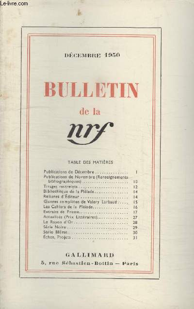 BULLETIN DECEMBRE 1950 N°42. PUBLICATIONS DE DECEMBRE/ PUBLICATIONS DE NOVEMBRE/ TIRAGE RESTREINTS/ BIBLIOTHEQUE DE LA PLEIADE/ RELIURES DEDITEUR/ OEUVRES COMPLETES DE VALERY LARBAUD/ LES CAHIERS DE LA PLEIADE/EXTRAITS DE PRESSE/ ACTUALITES/ LE RAYON DOR.